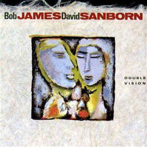Bob James and David Sanborn - Double Vision