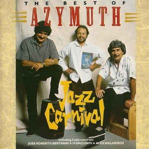 Azymuth - Jazz Carnival: The Best Of Azymuth