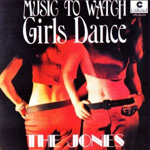The Jones ‎– Music To Watch Girls Dance