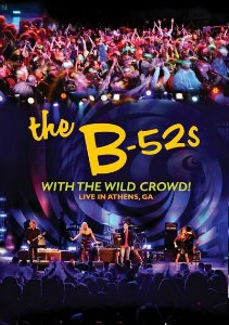 BD - The B52s With The Wild Crowd ! Live in Athens, GA.