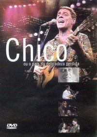 DVD - Chico - O país da delicadeza perdida.