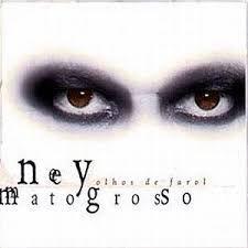 Ney Matogrosso – Olhos De Farol