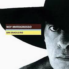 CD - Ney Matogrosso – Um Brasileiro