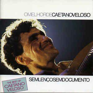 CD - Caetano Veloso – Sem Lenço, Sem Documento