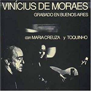 Vinícius de Moraes con Maria Creuza y Toquinho - Grabado en Buenos Aires