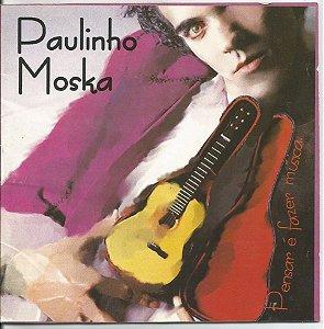 CD - Paulinho Moska - Pensar é fazer música