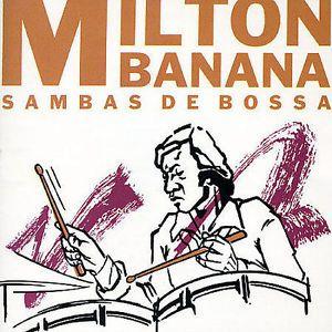 Milton Banana - Sambas de Bossa