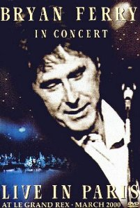 DVD - Bryan Ferry – In Concert Live In Paris At Le Grand Rex March 2000.