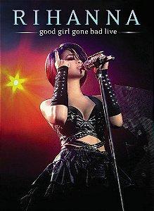 DVD - RIHANNA - GOOD GIRL GONE BAD: LIVE