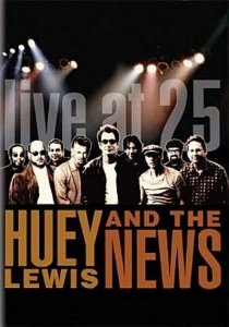 DVD - HUEY LEWIS & THE NEWS: LIVE AT 25