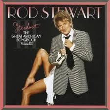 CD - Rod Stewart - Stardust The Great American Songbook Vol.III