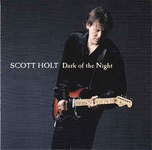 CD - Scott Holt - Dark Of The Night - IMP