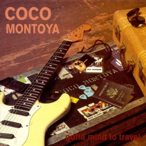 CD - Coco Montoya - Gotta Mind to Travel - IMP