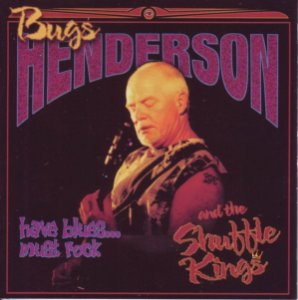 CD - Bugs Henderson - Have Blues... Must Rock - IMP