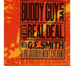 CD - Buddy Guy With G.E. Smith And The Saturday Night Live Band ‎– Live: The Real Deal - IMP