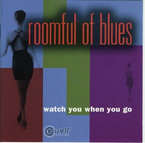 CD - Roomful of Blues - Watch You When You Go - IMP