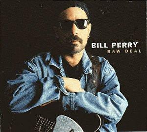 CD - Bill Perry - Raw Deal  (Digipack) - IMP