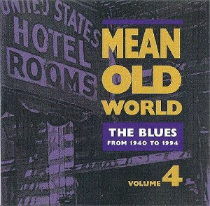 Various - Mean Old World The Blues  [Volume 4]