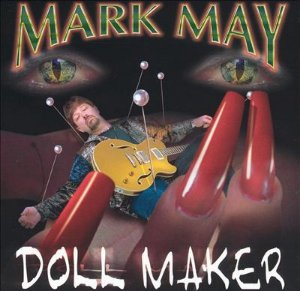 CD - Mark May - Doll Maker - IMP