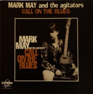 CD - Mark May & The Agitators - Call On The Blues - IMP