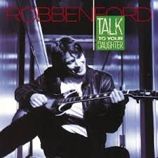 CD - Robben Ford  - Talk To Your Daughter - IMP