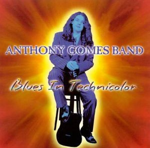 CD - Anthony Gomes Band - Blues In Technicolor- IMP