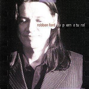 CD - Robben Ford - Su p ern a tu ral - IMP