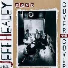 CD - The Jeff Healey Band - Cover To Cover