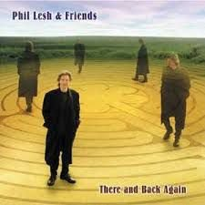 Phil Lesh & Friends - There and Back Again