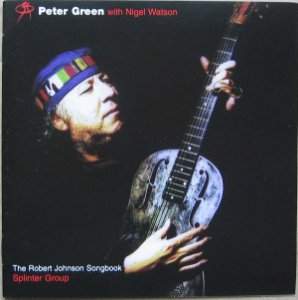 Peter Green -  With Nigel Watson ‎– The Robert Johnson Songbook (Digipack)