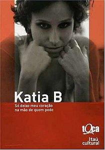 DVD - Katia B - Só Deixo Meu Coração Na Mão De Quem Pode