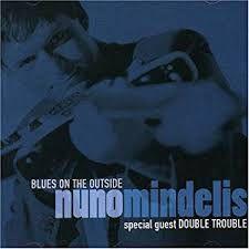 CD -  Nuno Mindelis - Blues On The Outside