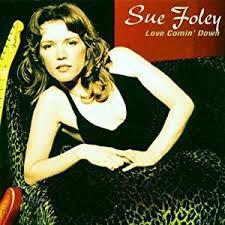 CD - Sue Foley - Love Comin' Down - IMP