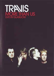 DVD - TRAVIS: MORE THAN US - LIVE IN GLASGOW