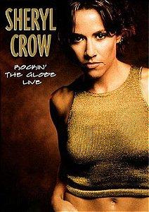 DVD - SHERYL CROW: ROCKIN' THE GLOBE LIVE