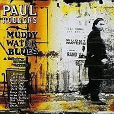 CD - Paul Rodgers - Muddy Water Blues A Tribute To Muddy Waters - IMP