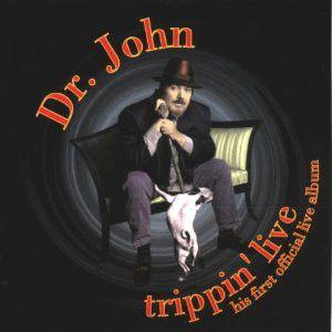Dr. John - Trippin' Live
