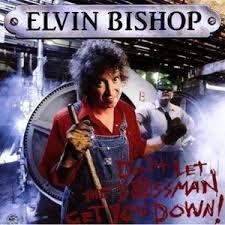 CD - Elvin Bishop - Don't Let The Bossman Get You Down! - IMP