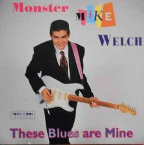 CD - Monster Mike Welch - These Blues Are Mine - IMP