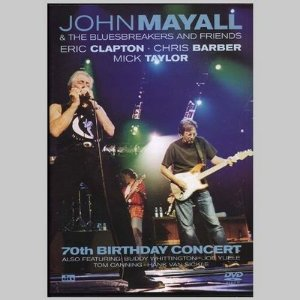 John Mayall & The Bluesbreakers And Friends ‎– 70th Birthday Concert