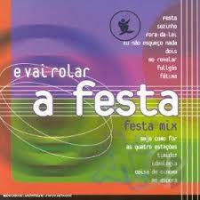 CD - E Vai Rolar A Festa - festa mix (Vários Artistas)
