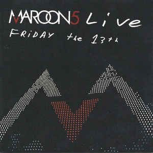 DVD +  CD - MAROON 5: FRIDAY THE 13TH - LIVE AT THE SANTA BARBARA BOWL