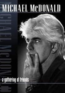 DVD -  MICHAEL MCDONALD: A GATHERING OF FRIENDS