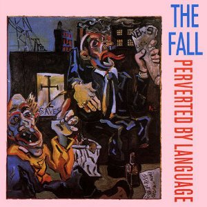 CD - The Fall - Perverted by Language - IMP