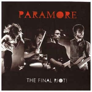 Paramore ‎– The Final Riot!  (Digipack)