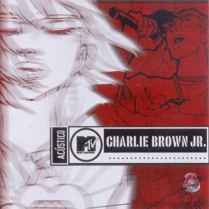 CD - Charlie Brown Jr. ‎– Acústico MTV - Charlie Brown Jr.