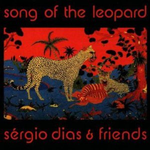 Sérgio Dias & Friends – Song Of The Leopard