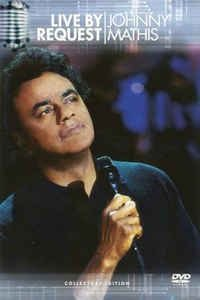DVD - JOHNNY MATHIS - LIVE BY REQUEST