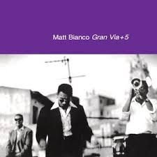 CD - Matt Bianco - Gran Via - IMP . GERMANY