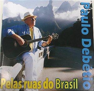CD - Paulo Debétio - Pelas Ruas Do Brasil